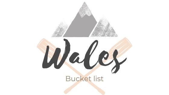 Wales Bucket List